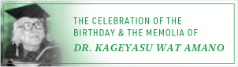 The Celebration of the Birthday & the Memorial of Dr. Kageyasu Wat Amano